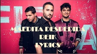 MALDITA DESPEDIDA  REIK  LYRICS