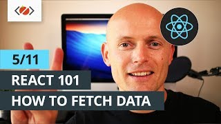 React 101 - 5/11 - How to fetch data in React