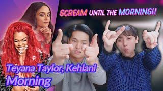K Pop Artist Reaction] Teyana Taylor, Kehlani   Morning