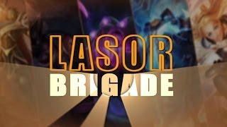 Lasor Brigade | League of Legends Montage