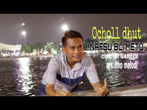 NAFSU BLI METU_OCHOL DHUT (ORIGINAL))