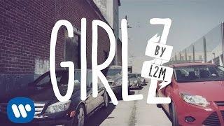 """L2M - """"GIRLZ"""" [Official Music Video]"""