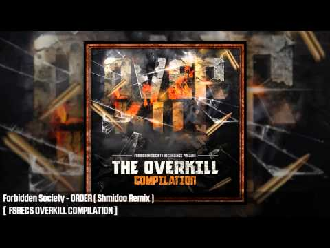 Forbidden Society - ORDER ( Shmidoo Remix )  [  FSRECS OVERKILL COMPILATION ]