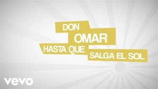 Hasta Que Salga El Sol - Don Omar  (Video)