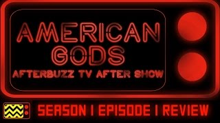American Gods Season 1 Episode 1 Review & After Show   AfterBuzz TV