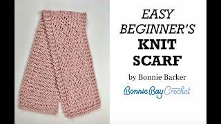 EASY BEGINNER'S Knit Scarf, by Bonnie Barker