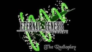 Eternal Genesis: The Radioplay ~Chapter 6: Mateus' Mission~ (1/2)