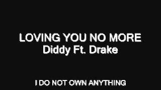 Loving You No More (Diddy Ft. Drake) INSTRUMENTAL W/Hook