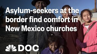 Asylum-Seekers At The Border Find Comfort In New Mexico Churches | NBC News