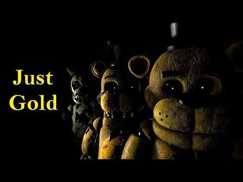 Just Gold - Song Animation {FNAF-SFM} (видео)