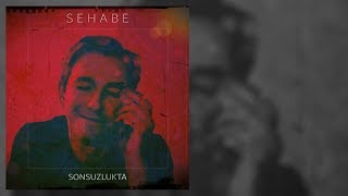 Sehabe - Sonsuzlukta (Official Audio)