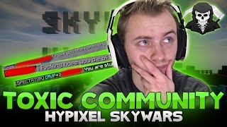 TOXICITY IN THE COMMUNITY #MakeSkywarsGreatAgain ( Hypixel Skywars )