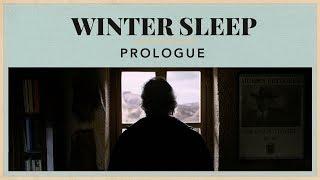 Winter Sleep - Prologue