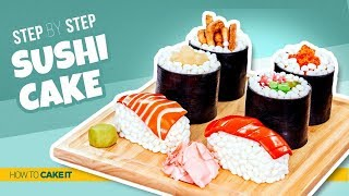 How To Make Sushi CAKES   Step By Step   How To Cake It   Yolanda Gampp