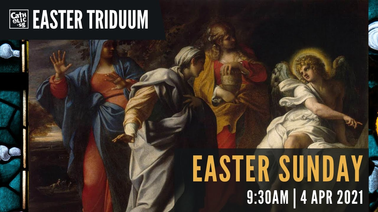 Easter Sunday 4th April 2021 Mass Live from Roman Archdiocese of Singapore