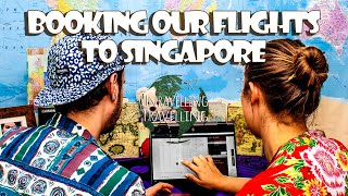 BOOKING OUR FLIGHTS TO SINGAPORE!