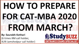 How to prepare for CAT-MBA exams 2020 from March? 250 days strategy by 6 times IIM call holder