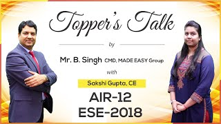 ESE/IES 2018 | Sakshi Gupta (CE, AIR 12) - MADE EASY Student | Toppers Talk with Mr. B Singh