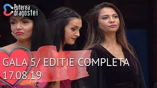 Puterea dragostei (17.08.2019) - Gala 5 | Editie COMPLETA