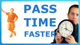 How to Make Time Go Faster (when you're waiting for something!)