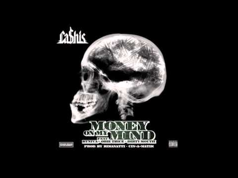 Ca$his - Mind On My Money (Money On My Mind) ft. Kuniva, Obie Trice & Dirty Mouth