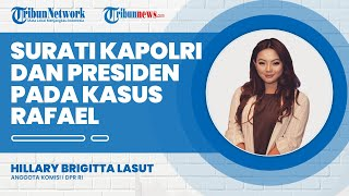 Turun Tangan di Kasus Seleksi Polri Rafael, Hillary Brigitta Surati Langsung Kapolri dan Jokowi