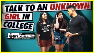 HOW TO TALK To an Unknown Girl in College | APPROACHING an UNKNOWN GIRL in College