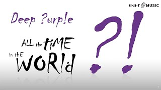 "Deep Purple ""All The Time in The World"" Official Lyric Video (HD) from ""NOW What?!"""