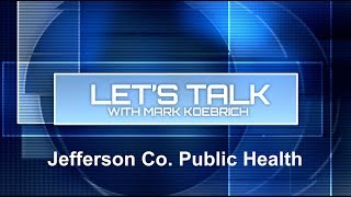 Preview image of Let's Talk with Mark Koebrich - Jefferson County Public Health