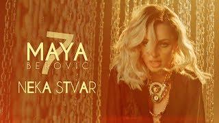 Maya Berović   Neka Stvar (Official Video)