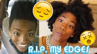 NATURAL HAIR HORROR STORY - THE TIME WHEN MY EDGES WERE LITERALLY SNATCHED. (NO REALLY)