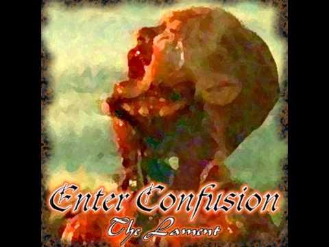 Enter Confusion - Enter Confusion - The Lament - 2000 (full album)