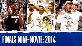 2014 NBA Finals Full Mini-Movie | Spurs Defeat The Heat In 5 Games