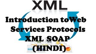 Introduction to Web Services Protocols XML SOAP in HINDI