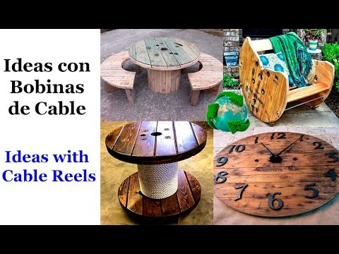 Ideas con Bobinas de Cables / Ideas with Cable Reels