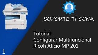 Tutorial Configurar Multifuncional Ricoh Aficio MP 201