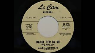 Amos Milburn Jr. - Dance Her By Me (One More Time) (Le Cam 974)