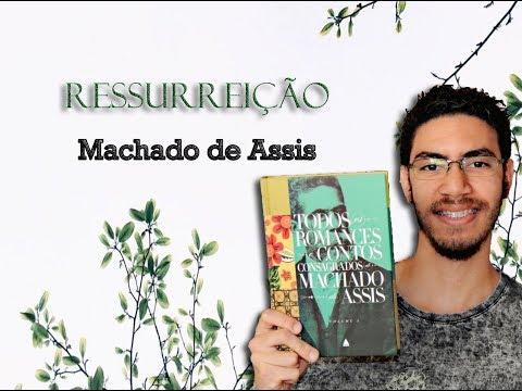 Ressurreição - Machado de Assis | PEDRO FONTES