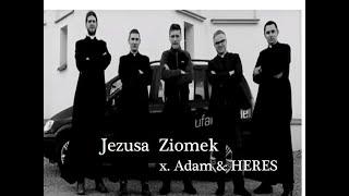 JEZUSA ZIOMEK x Adam & HERES WZN (Rmx Mój Ziomek Ganja Mafia)