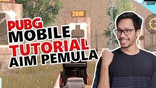 TUTORIAL AIM UNTUK PEMULA - PUBG MOBILE INDONESIA