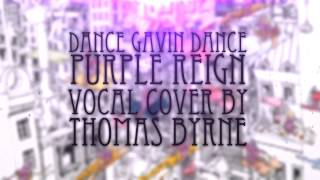 [ Vocal Cover ] Dance Gavin Dance - Purple Reign