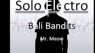 Bali Bandits   Mr  Meow