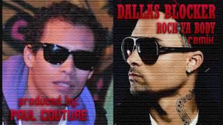 Dallas Blocker - Rock Ya Body Remix ft. Paul Couture