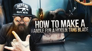 How to make a handle for a hidden tang blade