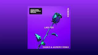 David Guetta, Martin Garrix & Brooks - Like I Do (Dasko & Agrero Remix)[Soonvibes Contest]