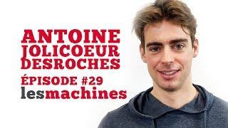 Épisode 29 - Antoine Jolicoeur Desroches