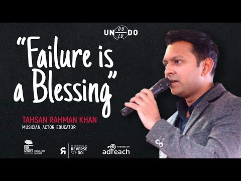 Tahsan Khan: Failure Is A Blessing! | Undo 1.0 | Reverse School