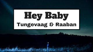 Tungevaag & Raaban - Hey Baby (Lyrics) | Panda Music