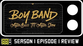 Boy Band Season 1 Episode 1 Review & AfterShow | AfterBuzz TV