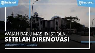 Wajah Baru Masjid Istiqlal, Tampil Lebih Megah Setelah Direnovasi